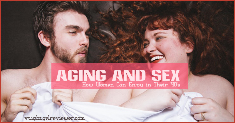 Aging and Sex in 40's for women