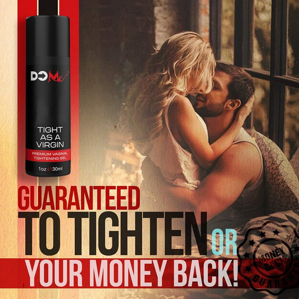 THE DO ME GUARANTEE If you don't feel tighter with Do Me Tight as a Virgin