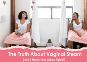 Vaginal Steaming
